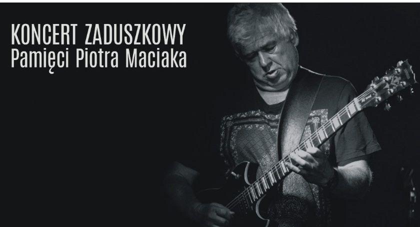 Kultura, Koncert Pamięci Piotra Maciaka - zdjęcie, fotografia