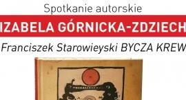 Spotkanie autorskie z Izabelą Górnicką-Zdziech