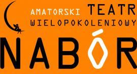 Amatorski Teatr Wielopokoleniowy - NABÓR (08-02-2018)