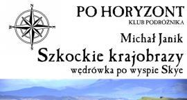 Szkocja. Klub Podróżnika PO HORYZONT (07-02-2018)