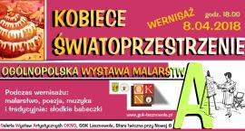 Kobiece Światoprzestrzenie 2018. Ogólnopolska Wystawa. (08-04-2018)