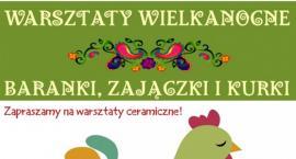 Wielkanocne Warsztaty Ceramiczne - Baranki, zajączki i kurki (24-03-2018)