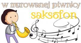 Saksofon. Koncert dla maluszków w Klubie Rodziców. Mysiadło (15-06-2018)