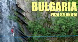 Bułgaria poza szlakiem