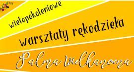 Palmy wielkanocne - warsztaty. Nowa Iwiczna (13-04-2019)