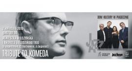 Tribute to Komeda w Domu Kultury