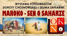 Maroko - Sen o Saharze. Wystawa fotoobrazów w GWA OKNO. Stara Iwiczna (31-05-2019)