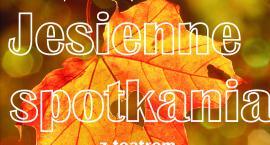 Jesienne Spotkania z Teatrem Dziecięcym - październik