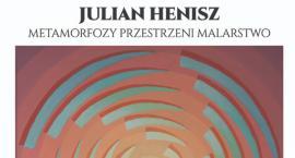 JULIAN HENISZ - wystawa malarstwa