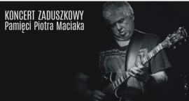 Koncert Pamięci Piotra Maciaka