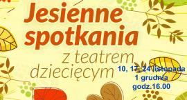Jesienne Spotkania z Teatrem Dziecięcym - listopad