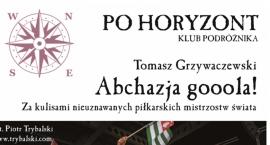 Klub Podróżnika PO HORYZONT. Abchazja gooola! Mysiadło (04-01-2017)