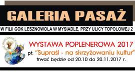 Wystawa poplenerowa. Supraśl - Na skrzyżowaniu kultur. Galeria PASAŻ (20-10-2017)