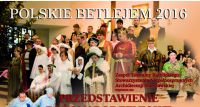 Polskie Betlejem 2016 - spektakl