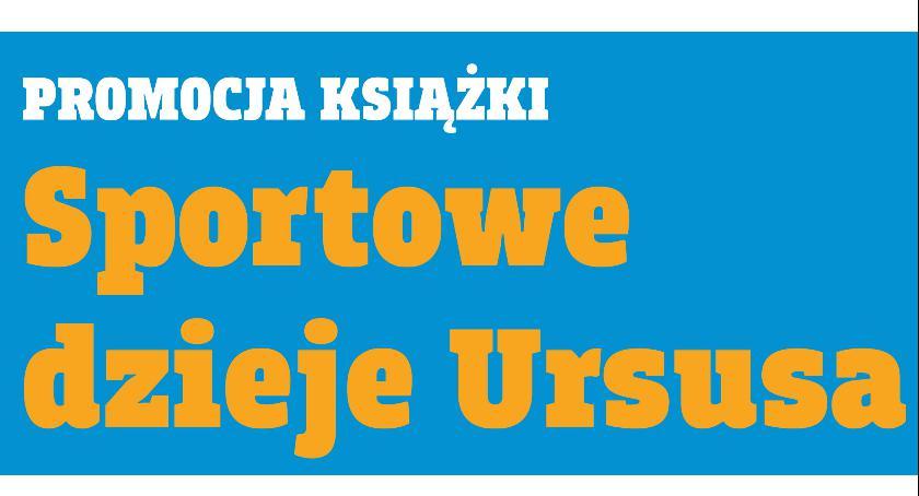 """Książka, Premiera książki """"Sportowe dzieje Ursusa"""" - zdjęcie, fotografia"""