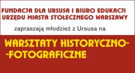 Zapraszamy na warsztaty historyczno-fotograficzne