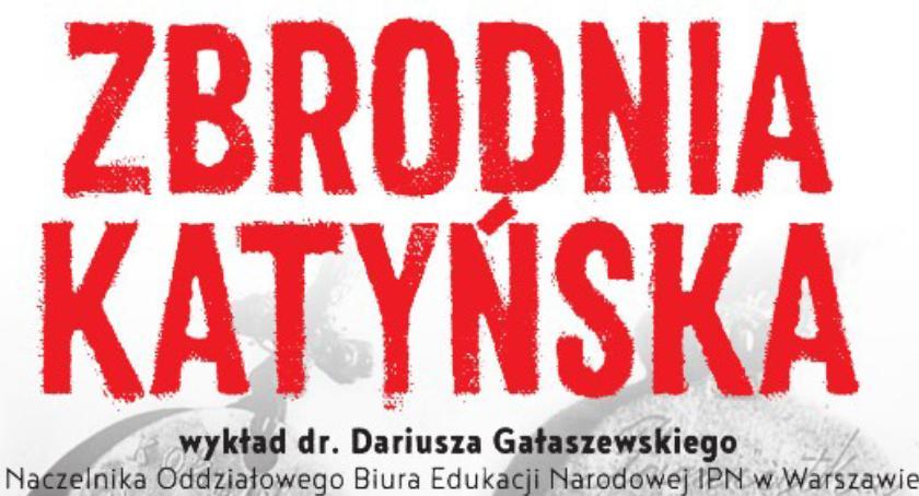 """edukacja, Muzeum Dulag """"Zbrodnia Katyńska 1940"""" wykład Dariusza Gałaszewskiego pokaz filmu - zdjęcie, fotografia"""