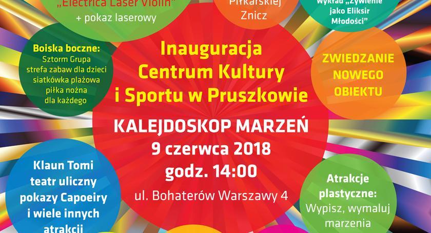 rozrywka, Inauguracja Centrum Kultury Sportu Pruszkowie Kalejdoskop marzeń! - zdjęcie, fotografia