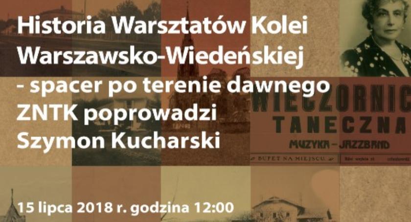 historia, Spacer terenie dawnego Historia Warsztatów Kolei Warszawsko Wiedeńskiej - zdjęcie, fotografia