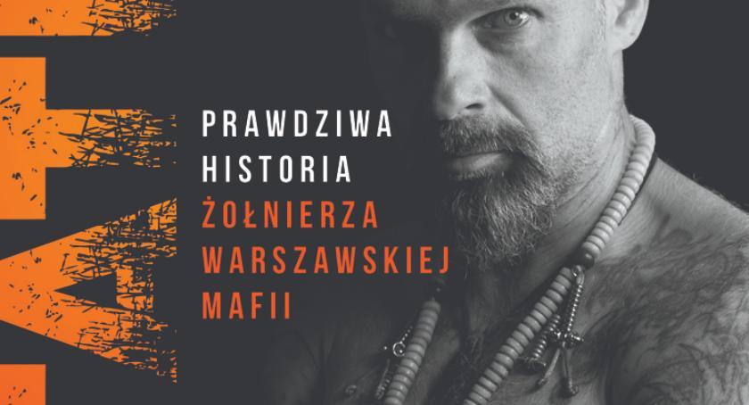 historia, żołnierza mafii buddysty Ostatni Prawdziwa historia żołnierza warszawskiej mafii - zdjęcie, fotografia
