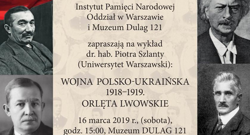 """historia, Zapraszamy wykład """"Wojna polsko ukraińska Orlęta Lwowskie"""" Muzeum Dulag - zdjęcie, fotografia"""