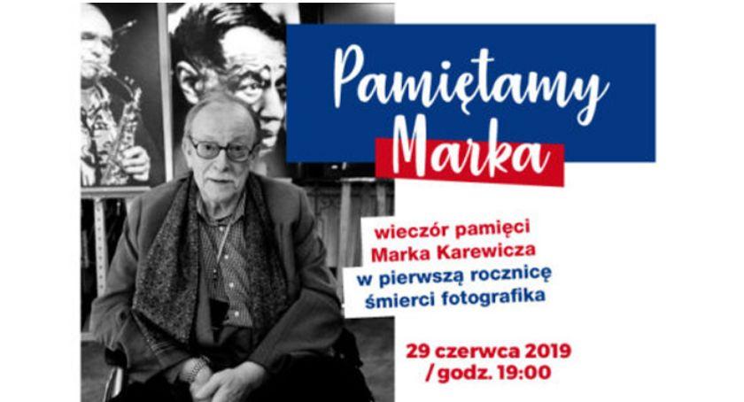 koncerty, PAMIĘTAMY MARKA WYSTAWA KONCERT WSPOMNIENIA ROCZNICĘ ŚMIERCI MARKA KAREWICZA - zdjęcie, fotografia