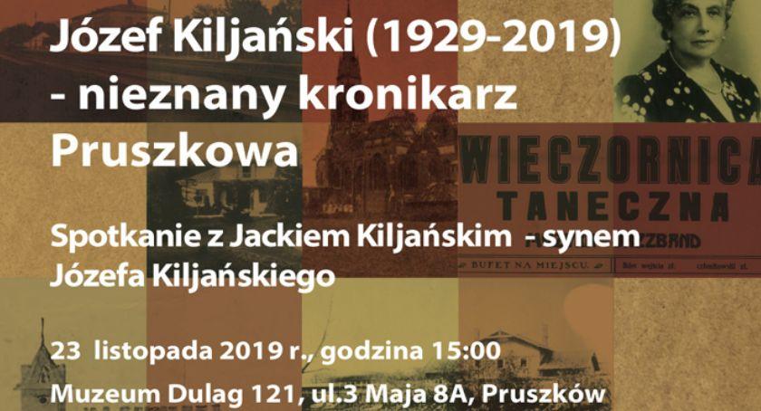 edukacja, Józef Kiljański (1929 2019) nieznany kronikarz Pruszkowa spotkanie Muzeum Dulag - zdjęcie, fotografia
