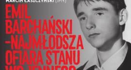 """""""Emil Barchański – najmłodsza ofiara stanu wojennego"""""""