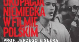 okupacja niemiecka w filmie polskim - wykład prof. Jerzego Eislera