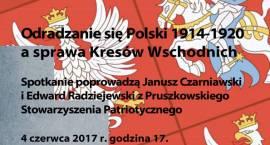 Odradzanie się Polski 1914-1920 a sprawa Kresów Wschodnich