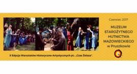 """X Edycja Warsztatów Historyczno-Artystycznych pt.: """"Czas Żelaza"""""""
