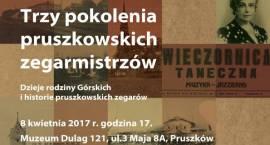 Trzy pokolenia pruszkowskich zegarmistrzów w Muzeum Dulag 121