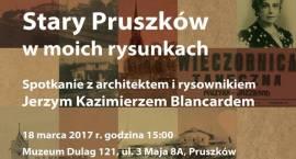 Stary Pruszków na moich rysunkach – spotkanie z Jerzym Blancardem