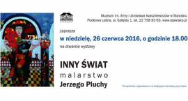 Malarstwo Jerzego Pluchy - Inny świat w Stawisku
