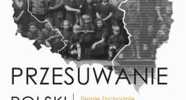 """Wystawa """"Przesuwanie Polski"""""""