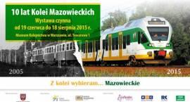 """Wystawa """"10 lat Kolei Mazowieckich"""" w Muzeum Kolejnictwa"""