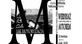 M jak motoryzacja - wernisaż i spotkanie z artystą Pawłem Strękiem w Piastowie