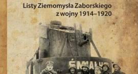 """""""Śmiałym"""" ku zwycięstwu. Listy Ziemomysła Zaborskiego z lat 1914-1920"""