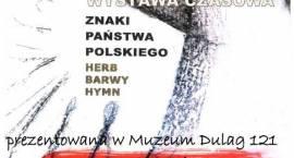 """W majowe święta Muzeum zaprasza na wystawę """"Znaki Państwa Polskiego. Herb. Barwy. Hymn"""""""