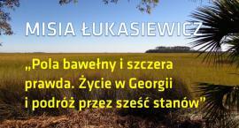 POLA BAWEŁNY I SZCZERA PRAWDA… spotkanie z Misią Łukasiewicz