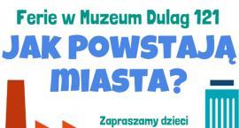 Ferie zimowe w Muzeum Dulag 121