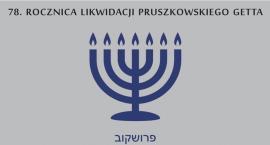 78. rocznica likwidacji pruszkowskiego getta