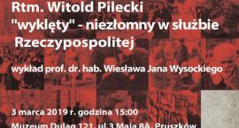 """Rtm. Witold Pilecki  """"wyklęty"""" - niezłomny w służbie Rzeczypospolitej"""