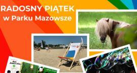 Radosny piątek w pruszkowskim Parku Mazowsze