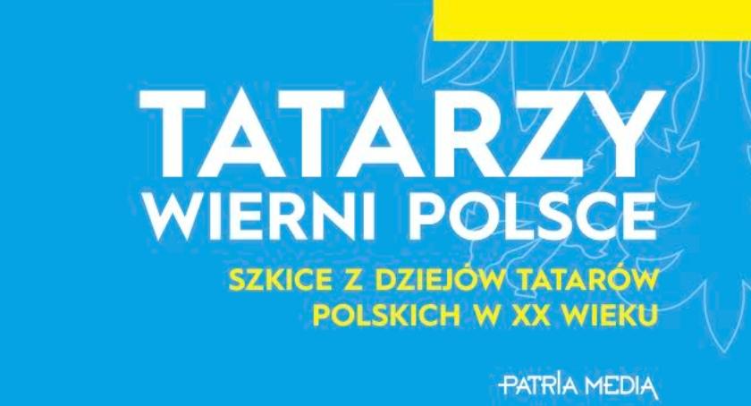 Kultura, Tatarzy czyli polscy patrioci - zdjęcie, fotografia