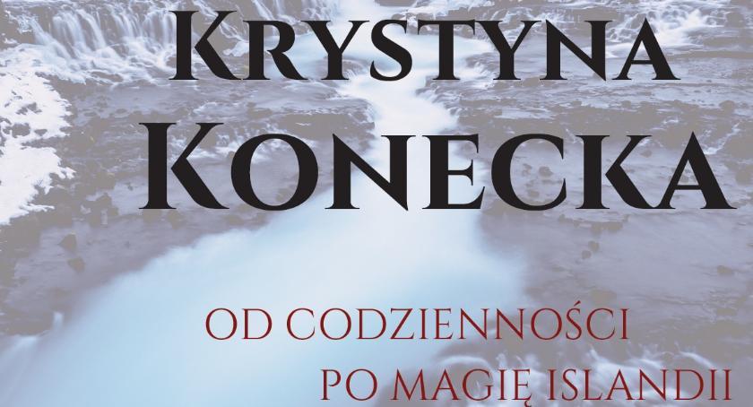 Kultura, Katarzyna Konecka spotka czytelnikami Książnicy - zdjęcie, fotografia