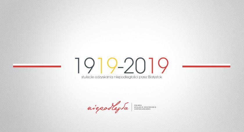 Wiadomości, Stulecie niepodległości Białegostoku coraz bliżej - zdjęcie, fotografia