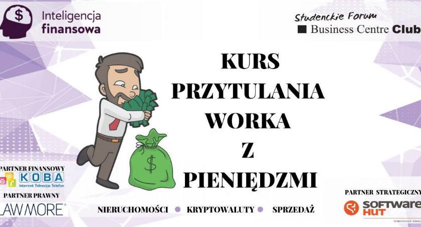 Gospodarka, Chcesz nauczyć przytulania worka pieniędzmi Zgłoś warsztaty - zdjęcie, fotografia