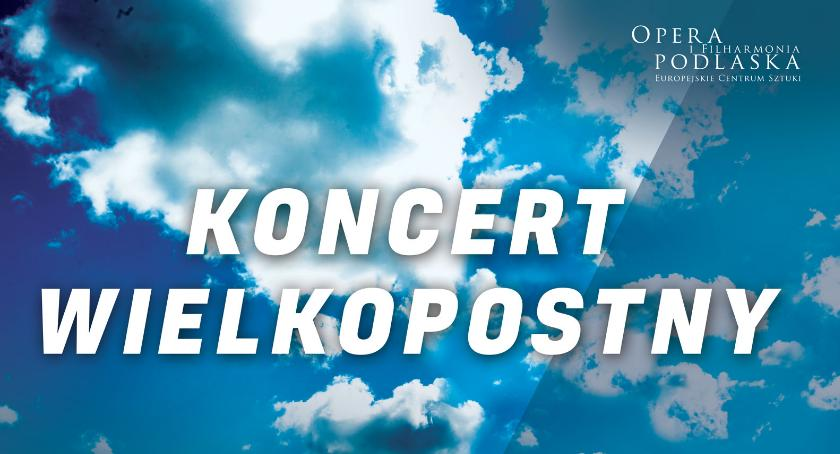Kultura, Przed koncert wielkopostny operze - zdjęcie, fotografia