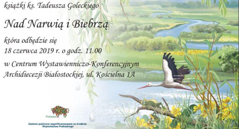 Kultura, Archidiecezja Białostocka zaprasza prezentację książki Tadeusza Goleckiego - zdjęcie, fotografia